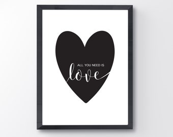 All you need is LOVE / quote / black and white / 5x7, 8x10, 11x14, 16x20 / printable