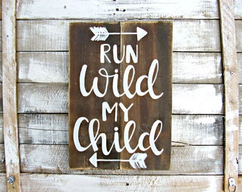 Run Wild My Child Nursery Decor // Woodland Nursery Sign  // Hand Lettered Hand Painted Wood Sign