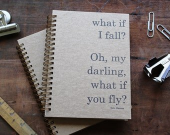 HARD COVER - What if I fall?  Oh, my darling what if you fly? - Erin Hanson- Letter pressed 5.25 x 7.25 inch journal