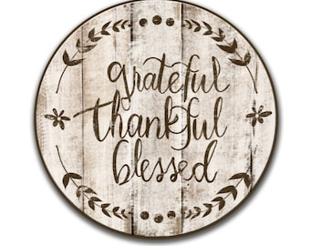"Round wooden sign 12"" round signs grateful thankful blessed sign Distressed round signs inspirational signs Family signs 12"" round"
