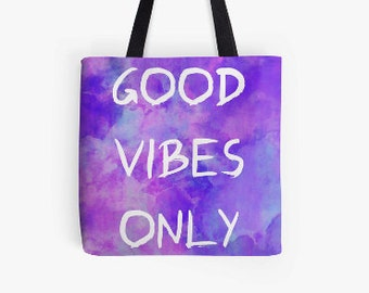 Good Vibes Only Tote, Quote Art, Tote Bag.