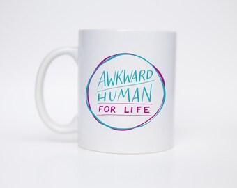 Awkward Human For Life - Coffee Mug - Hand Lettered Mug - Funny Mug - Gift for him - Gift for Her - Gift Under 20 - C Handle Mug/MUG-114
