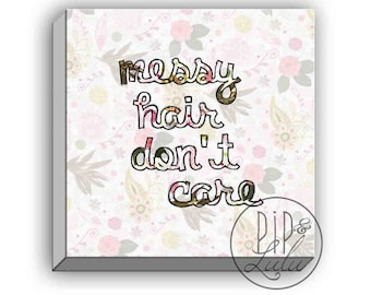 messy hair don't care, college student gift, college dorm decor, art for girls, canvas wall art, dorm wall art, floral canvas art prints