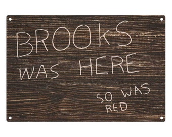 The Shawshank Redemption: Brooks Was Here Metal Sign