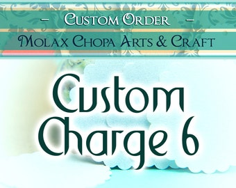 Additional Charges No6 - Molax Chopa Arts
