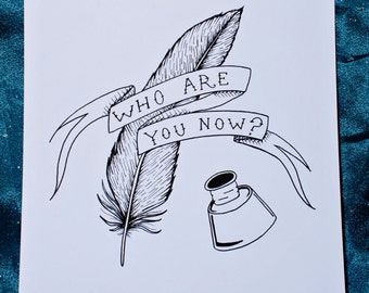 Who Are You Now Print