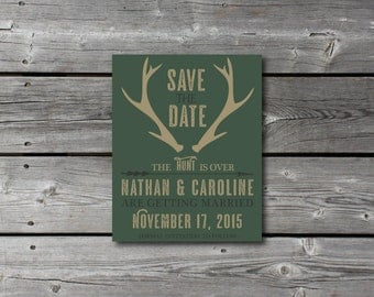 Printable The Hunt is Over Save the Date, Antlers and Hunter Green Engagement Invitation