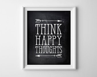 "INSTANT DOWNLOAD 8X10"" printable digital art - ""Think Happy Thoughts"" - Peter Pan quote - Chalkboard effect - Nursery wall decor - Arrows"
