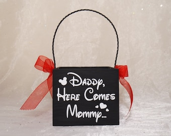 Disney Themed Daddy Here Comes Mommy Flower Girl Basket OR  Here Comes The Bride Basket,  Shabby Chic Flower Girl Basket, Flower Girl Basket