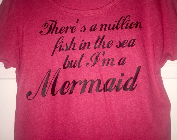 There's a million fish in the sea but I'm a mermaid. Funny adult mermaid tshirt. Oversized dolman sleeve mermaid shirt. Beach cover up.