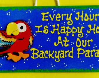 Every Hour is Happy Hour At Our BACKYARD PARADISE SIGN Parrot Hot Tub Deck Pool Patio Tiki Bar Decor Hanger Plaque