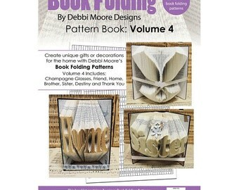Debbi Moore Book Folding Pattern Book Volume 4 - Home, Friend, Brother, Sister, Champagne Glasses, Destiny, Thank You