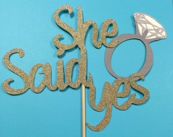 Cake topper - She Said Yes - Glitter gold - Wedding - bridal shower  engagement - bachelorette party decor - centrepiece