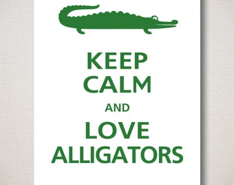 Large Keep Calm and LOVE ALLIGATORS Typography Art Print (Featured colors: Verde--choose your own colors)