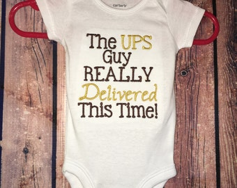 The UPS Guy Really Delivered This Time- Embroidered Baby Bodysuit One Piece Bodysuit