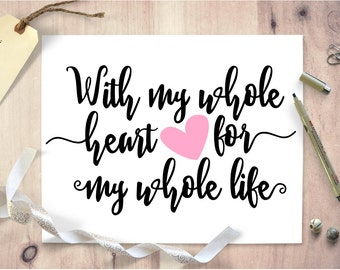 Cricut SVG - With My Whole Heart For My Whole Life SVG Cut File - Love Cut File - Hearts - Silhouette - Cut Files