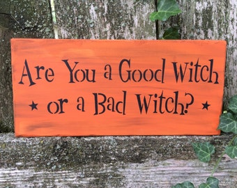 Are you a Good Witch or a Bad Witch? Sign (Orange)