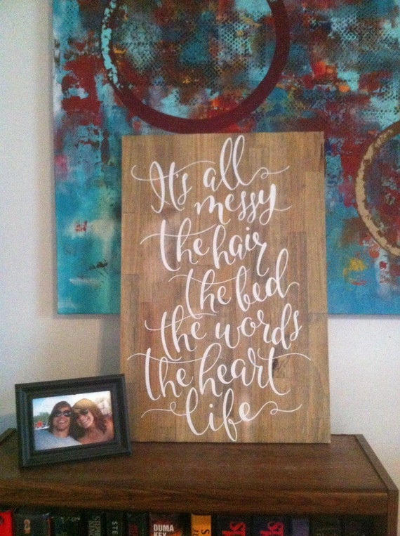 Wooden Wall Decor With Quotes : It s all messy quote on wood rustic wall decor