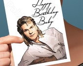 Funny Birthday Card | Patrick Swayze | Dirty Dancing Jennifer Grey Movie Road House Point Break Ghost 1980S Hollywood Time Of My Life Gift