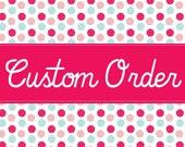 Custom order for Penny 2/26