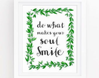 Smile art, Do what you love, Printable quote art, Wall art green, Inspirational quote signs, Graduate gift, Printable art prints,  8x10, 182