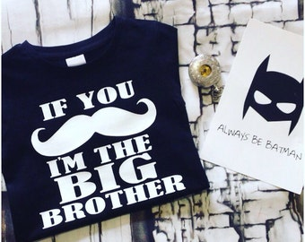 Big brother tshirt, moustache top,