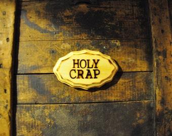 Wood Burned Sign: Holy Crap