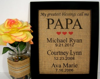 My Greatest Blessings Call Me Papa,Personalized Gift For Papa,Gift for Grandpa,Birthday,Burlap Print, Fathers Day Gift, Grandfather Gift