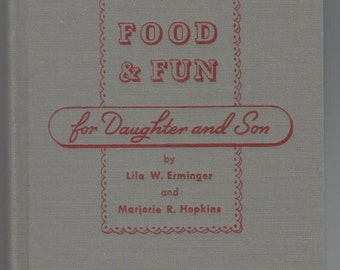 1947 Food & Fun For Daughters and Sons Illinois Children's Home and Aid Society Fund Raiser Cookbook Chicago by Lila Erminger Illustrated HC