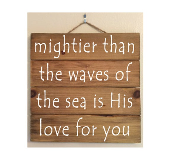 Mightier Than The Waves Custom Wood Sign