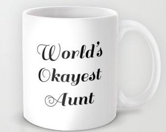 World's Okayest aunt Mug Funny aunt Gift aunt Mug best aunt Mug Funny Quote Mug World's Best aunt new aunt Gift Family Mug funny aunt quote
