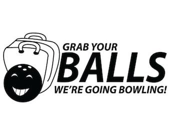 Grab Your Balls We're Going Bowling! Kids Shirt