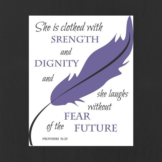 She Laughs Without Fear Of The Future: Proverbs 31:25 She Is Clothed With Strength And Dignity
