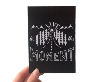 Live in the Moment A6 postcard