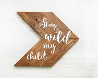Woodland Nursery Decor- Stay Wild My Child Sign- Rustic Nursery Decor - Above the Crib Decor- Baby Shower Gift- New Baby- Nursery Wall Art