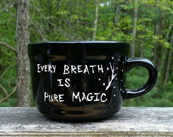 Large Coffee/Soup mug. A daily reminder that each breath you take is a gift.
