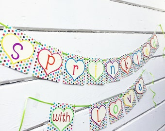 Sprinkled with Love Banner - Baby Sprinkle Decorations - Sprinkle Baby Shower - Sprinkle Shower - Sprinkles - Baby Sprinkle Banner
