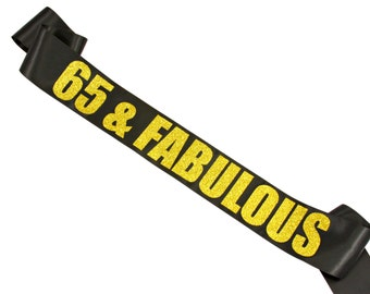 65 & Fabulous. Age and Colors are Customizable. 50 Birthday Sash. 60 Birthday Sash. Custom Birthday Sash. Milestone Birthday