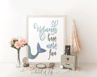 Printable art Mermaid decor art print Mermaids have more fun Ocean theme nursery Nautical gift idea Surfer girl Blue Bathroom Kid's bathroom