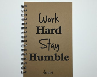 Journal, Writing Journal, Work Hard Stay Humble, Graduation Gift, Motivational Quote, Diary, Spiral Notebook, Notebook, Personalized