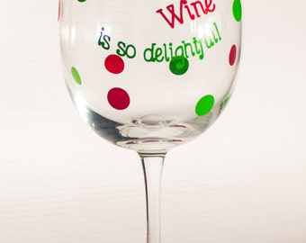 """Christmas Wine Glass """"The weather outside is frightful but the wine is so delightful""""; hostess/Christmas gift"""