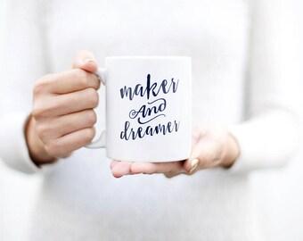 Maker and Dreamer mug | Artist Gift | Inspirational Mug | Unique Coffee Mug | Coffee Cup | Dreamer Mug |
