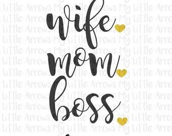 Wife mom boss SVG, DXF, EPS, png Files for Cutting Machines Cameo or Cricut // diy coffee mug svg // mothers day svg