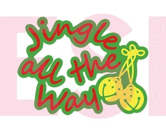 Jingle all the way svg, quote SVG, DXF, EPS,  Christmas svg files, for use with Silhouette Studio and Cricut Design Space. Commercial use