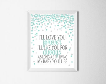 I'll Love You Forever I'll Like You For Always Print Digital Nursery Print Mint Nursery Wall Art Mint Gray Nursery Decor Baby Boy Nursery