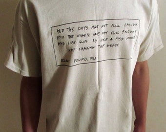 EZRA POUND And the Days Are Not Full Enough T-Shirt