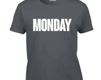 Monday t-shirt / Monday Shirt / Popular shirt / Tumblr popular / Custom Shirts 525