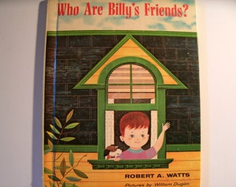 Who Are Billy's Friends, Vintage 1960s Children's Book, Mid Century, Vintage Illustration, Robert A Watts, 1964