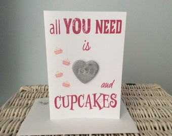 """Clay Heart on card All you need is """"heart"""" and Cupcakes"""