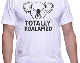 Totally Koalafied T-Shirt Koala Shirt Animal Shirt Graduation Gift Christmas Gift Birthday Gift Marsupial Shirt Qualified Shirts Funny Shirt